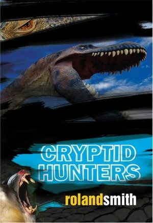 """Cryptid Hunters"" -- by Roland Smith (p.s. I read the whole series)"