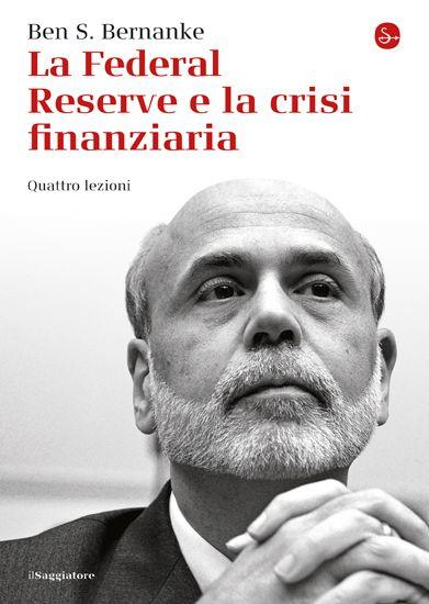 La Federal Reserve e la crisi finanziaria. Quattro lezioni. In libreria dal 25 settembre
