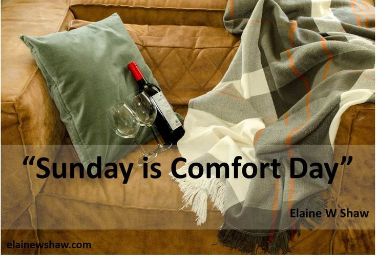 """Sunday is a Comfort Day,"" Elaine W Shaw Image Quote elainewshaw.com"