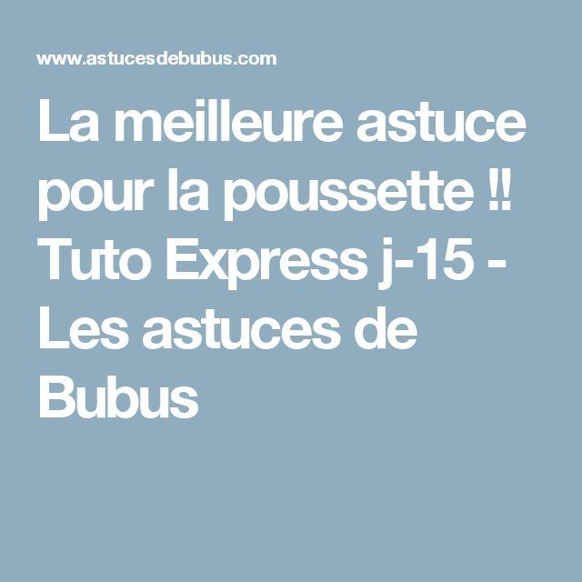 La meilleure astuce pour la poussette !! Tuto Express j-15 - Les astuces de Bubus