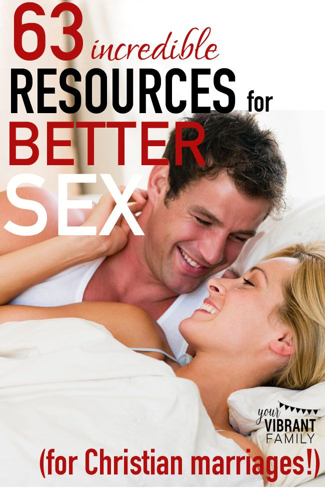 63 Incredible Resources for Better Sex in Christian Marriage