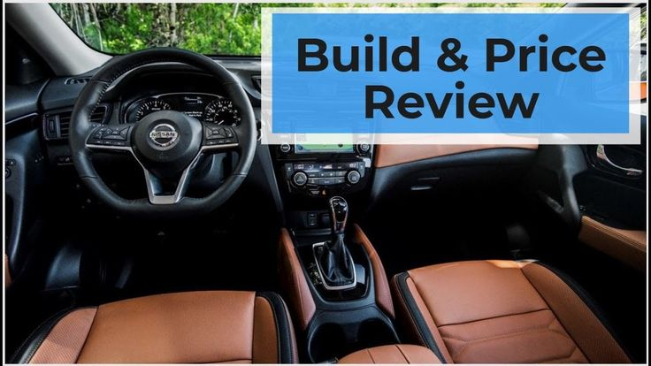 2019 Nissan Rogue SL Build & Price Review The 2019