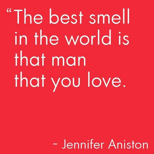 the best smell in the world is that man that you love - Google Search