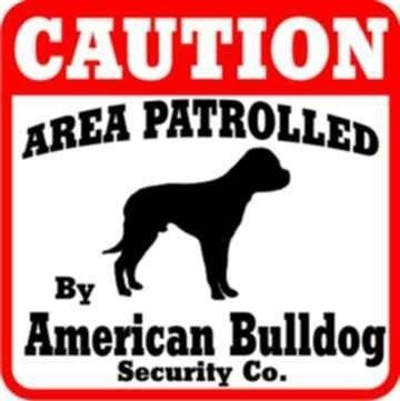 "Dog Yard Sign ""Caution Area Patrolled By American Bulldog Security Company"" from Amazon Marketplace 