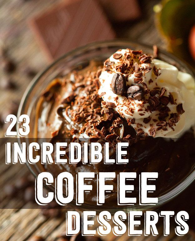 It doesn't come much better than this - 23 Incredible Coffee Desserts - yummm