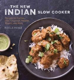 The New Indian Slow Cooker: Recipes for Curries, Dals, Chutneys, Masalas, Biryani, and More (Paperback)