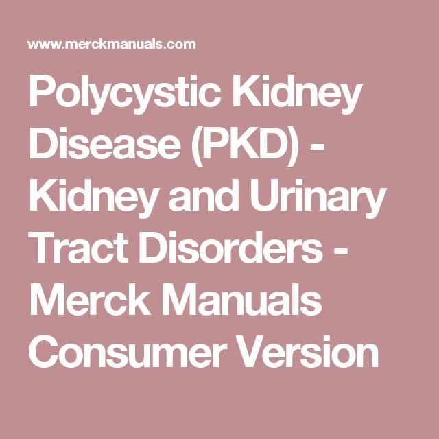 Polycystic Kidney Disease  (PKD) - Kidney and Urinary Tract Disorders - Merck Manuals Consumer Version