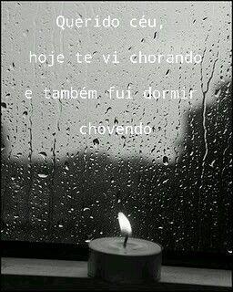 Querido céu, hoje te vi chorando e também fui dormir chovendo