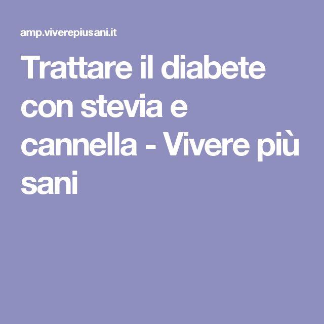 Trattare il diabete con stevia e cannella - Vivere più sani