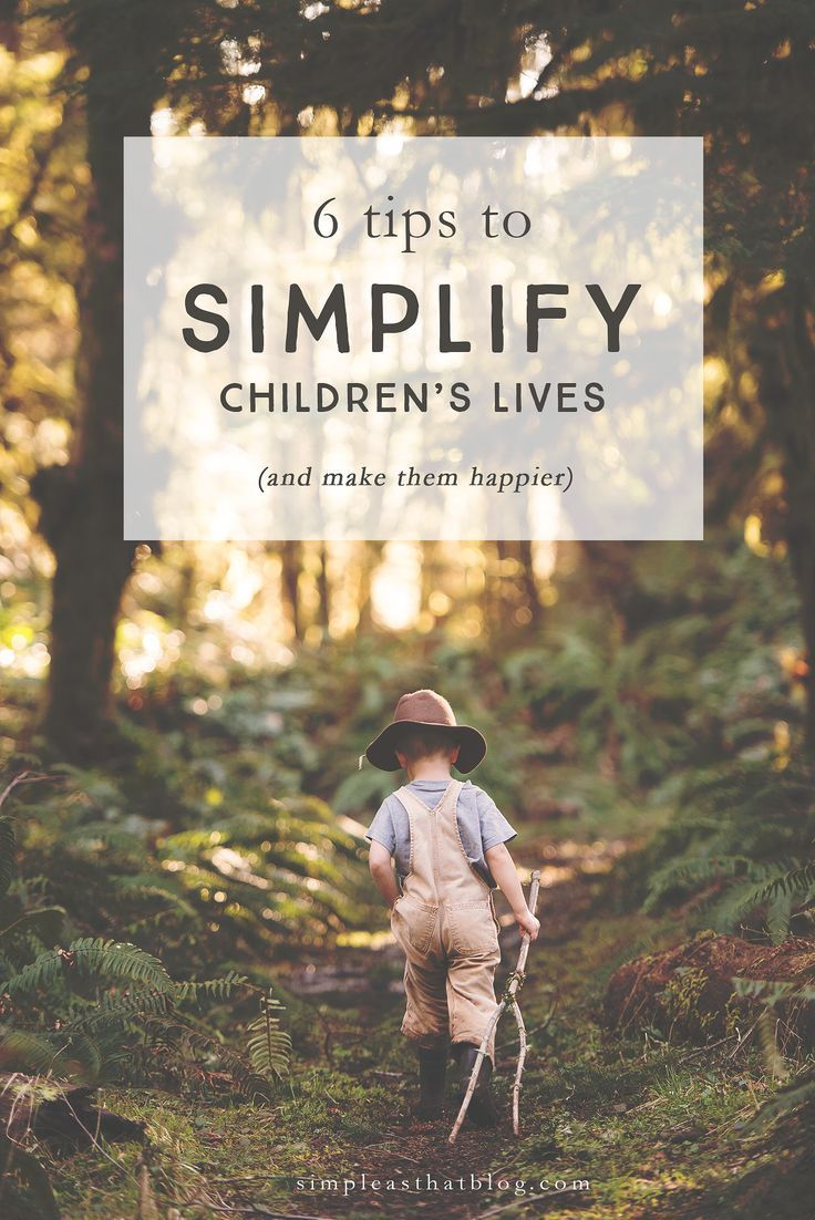 Practical tips for how to simplify your kid's daily life and make them happier. Great advice for parents!