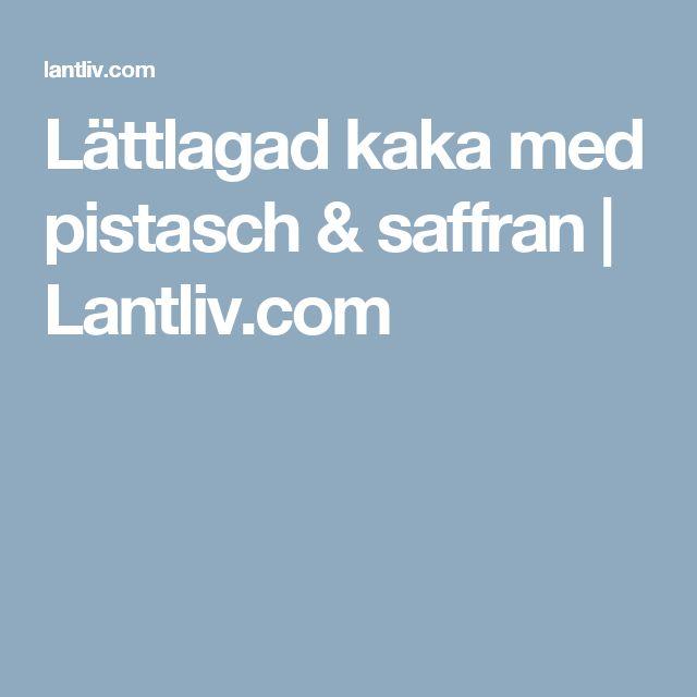 Lättlagad kaka med pistasch & saffran | Lantliv.com