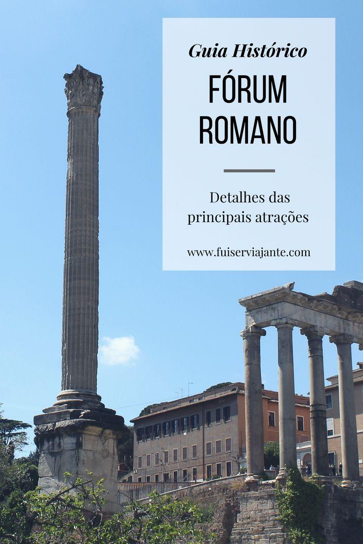 Uma guia completo com a história das principais atrações do Fórum Romano, mapa de visitação e as dicas para aproveitar ao máximo um dos maiores sítios arqueológicas de Roma e do mundo!