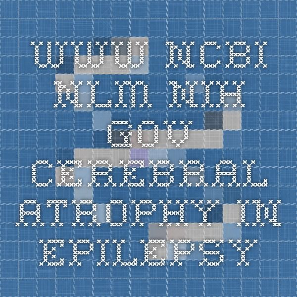 www.ncbi.nlm.nih.gov cerebral atrophy in epilepsy