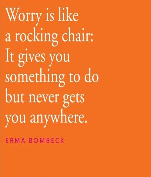 Worry is rocking chair very true life quote life for Chair quotes