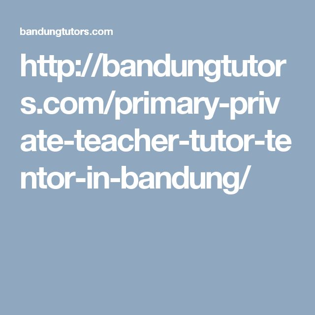 http://bandungtutors.com/primary-private-teacher-tutor-tentor-in-bandung/