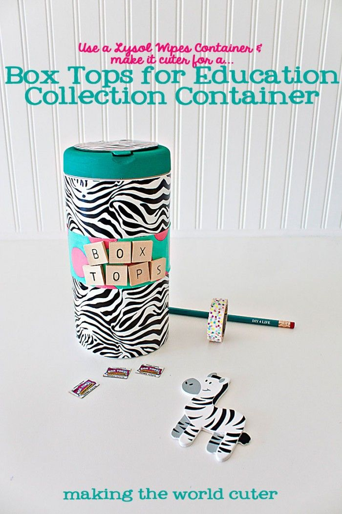 Make an adorable Box Tops for Education collection container out of an old wipes container! Great for a useful teacher gift or at home use.
