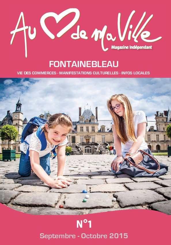 Au coeur de ma Ville Fontainebleau : numéro 1 - septembre octobre 2015