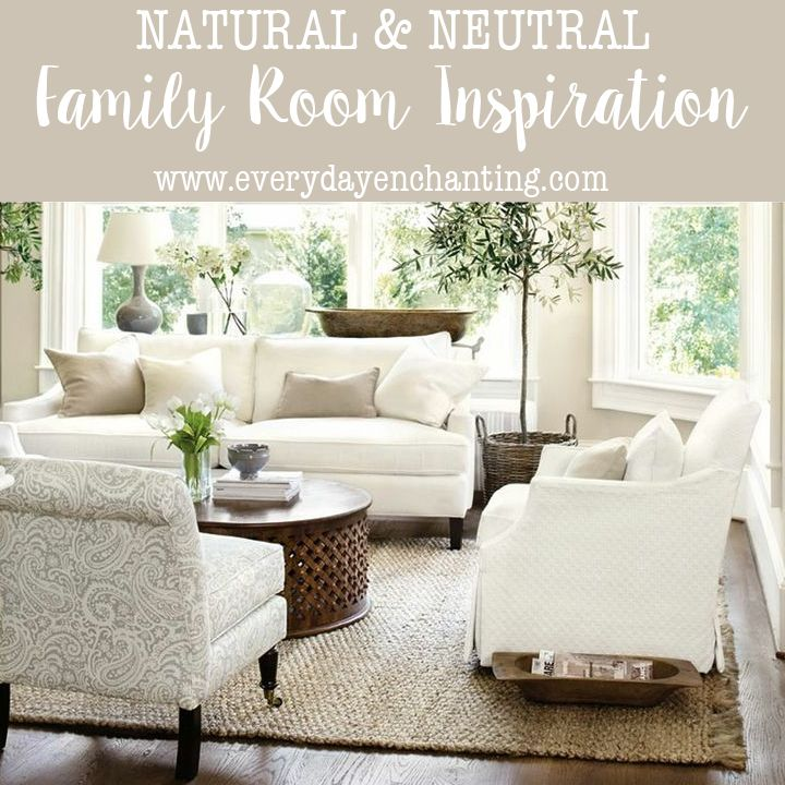 Natural and Neutral Family Room Inspiration | EverydayEnchanting.com
