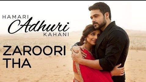 "Zaroori Tha Lyrics from Bollywood Movie ""Hamari Adhuri Kahani"" ,The song is sung by Rahat Fateh Ali Khan and music is composed by Sahir Ali Bagga. The song ""Teri ankhon ke daria ka Utarna bhi"