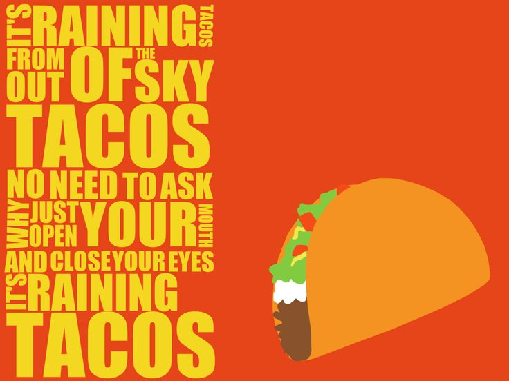 raining_tacos_wallpaper_by_maii1234-d6nauqq.png (1600×1200) yes!!