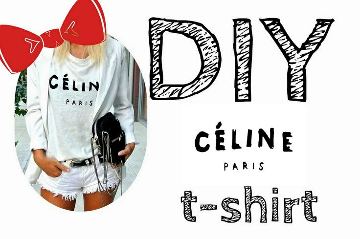 4ngsquared2: DIY Celine paris t-shirt ( + free pattern to print out)