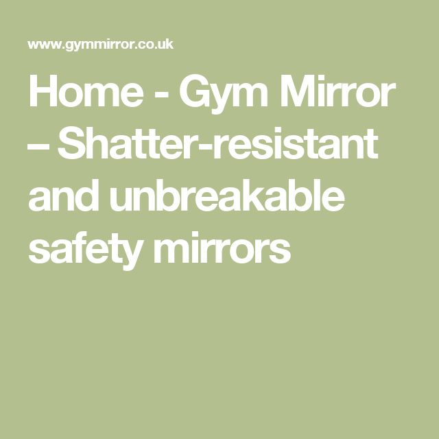 Home - Gym Mirror – Shatter-resistant and unbreakable safety mirrors
