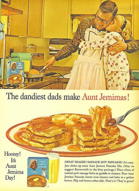 The dandiest dads make Aunt Jemimas!  1962 Ad.