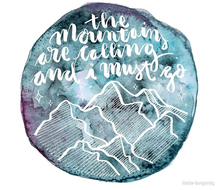 Watercolor The Mountains are Calling von lizzie-burgundy