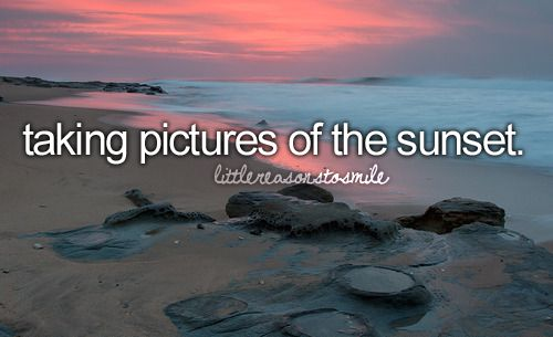 taking pictures of the sunset: Littlereasonstosmil, Favorite Things, Little Reasons To Smil, Take Pictures, Smilegood Stuffwish, Girly Things, Pictures Of The Sunsets, Sunsets Photography, Girls Things