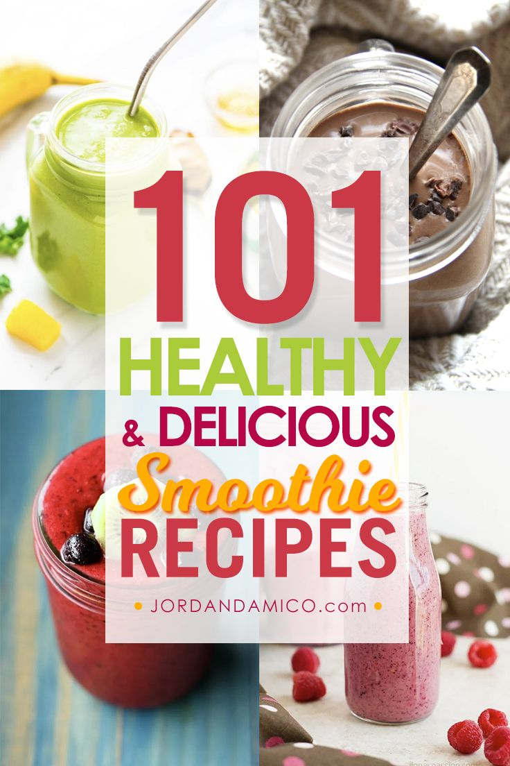 101 Healthy And Delicious Smoothie Recipes Jordan D Amico Yummy Smoothie Recipes Healthy Smoothies Delicious Smoothie Recipes Healthy