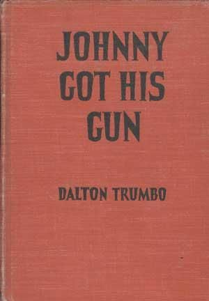 a review of dalton trumbos novel johnny got his gun Throughout his early career, wolfe had planned to write a novel to capture the wide  antonia hirsch komma after dalton trumbos johnny got his gun.