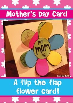 Mother's+Day+Flip+the+Flap+Flower+CardMother's+Day+is+on+its+way+and+this+card+will+be+perfect+for+the+mothers+of+your+little+ones!Students+simply+write+words+to+describe+their+mom+on+the+base+template+and+glue+petal+pieces+around+the+edge+to+create+a+'flip+the+flap'+card!