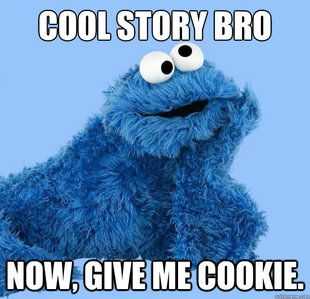 cookie monster meme | ... your own Condescending Cookie Monster meme using our meme generator