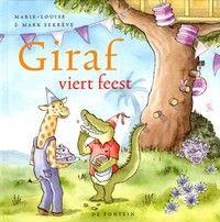 Giraf viert feest - Marie- Louise Sekreve