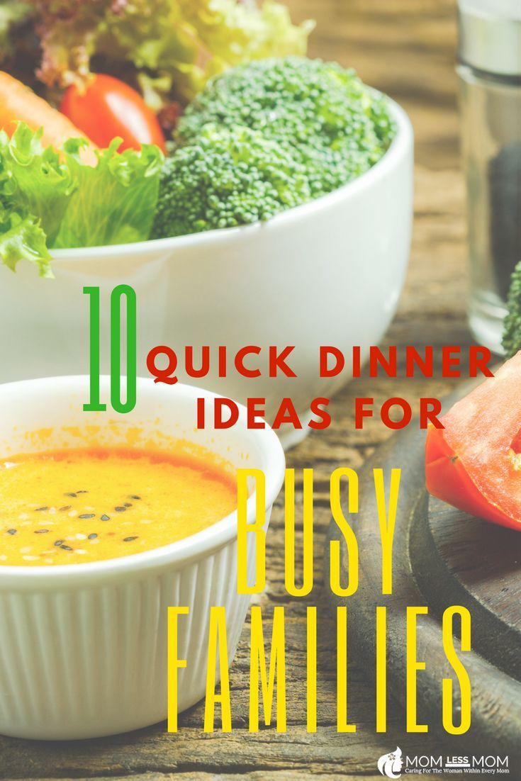 Read this list of 10 Quick Dinner Ideas for Busy Families to make cooking an enjoyable experience and not a chore during weeknights.