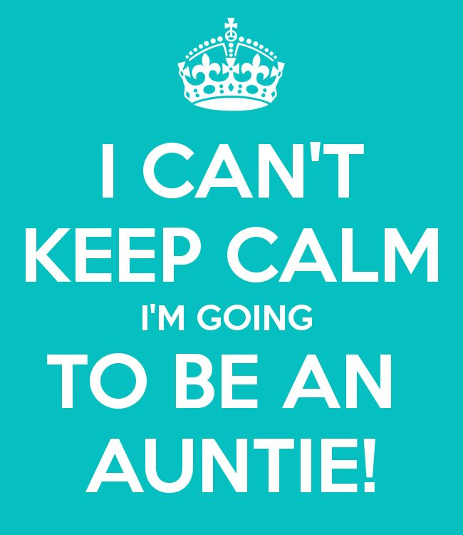 i-can-t-keep-calm-i-m-going-to-be-an-auntie-3
