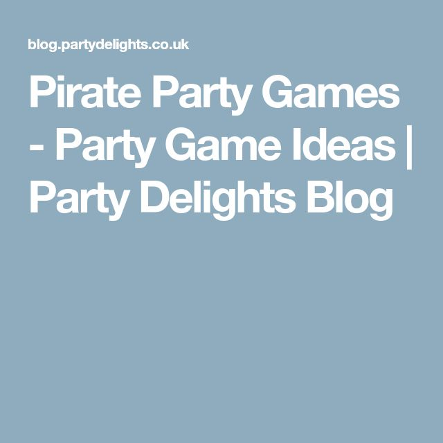 Pirate Party Games - Party Game Ideas | Party Delights Blog