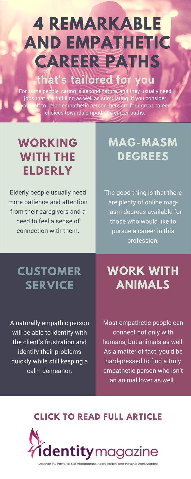 The vast majority of jobs require that people have good interpersonal skills, but there are jobs out there that are specifically tailored for people who have a naturally empathic personality. Here are 4 remarkable career paths to choose from.. #career #achievements #careerpath #choosingacareer #emphathic #careeradvice #canvaphoto #tips #article #IdentityMagazine #findtherightjobforyou #careeropportunity