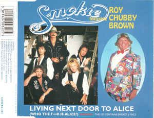 Smokie Featuring Roy Chubby Brown - Living Next Door To Alice (Who The F**k Is Alice?) (CD) at Discogs