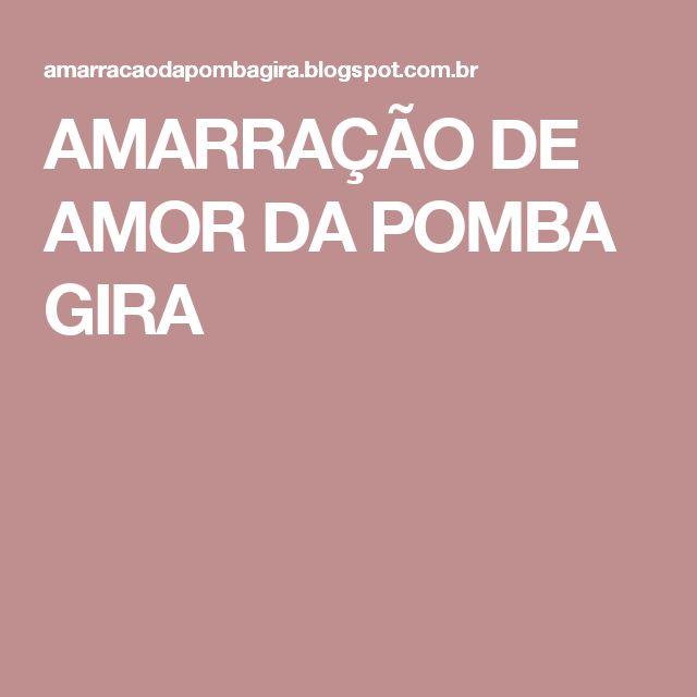 AMARRAÇÃO DE AMOR DA  POMBA GIRA