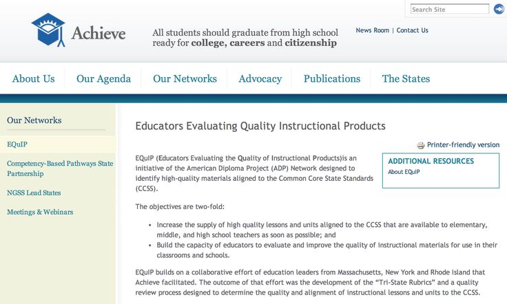 EQuIP (Educators Evaluating the Quality of Instructional Products)is an initiative of the American Diploma Project (ADP) Network designed to identify high-quality materials aligned to the Common Core State Standards (CCSS). http://www.achieve.org/EQuIP