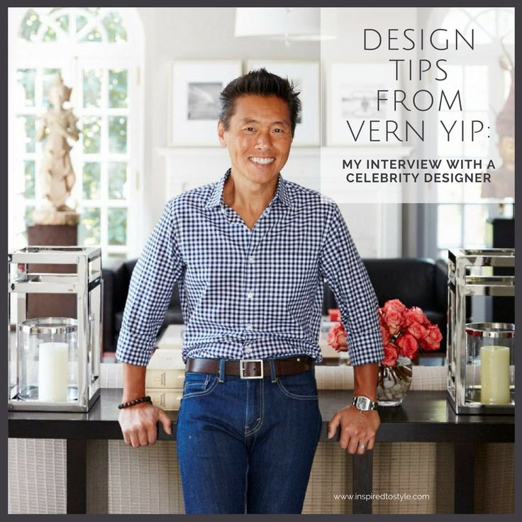 Design Tips from Vern Yip: My Interview with a Celebrity Designer ...