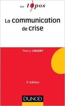 LA COMMUNICATION DE CRISE. L'ouvrage analyse les enjeux de la communication en situation de crise et met l'accent sur les tendances actuelles (réseaux sociaux, rumeurs, bad buzz). Cote : 4-6532 LIB