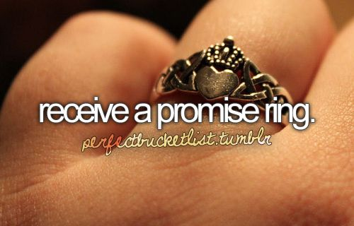 Receive a promise ring. Check.: Bucketlist, Claddagh Rings, Purity Rings, Buckets Lists, Weddings Rings, Promi Rings, Bucket Lists, Promise Rings, Engagement Rings