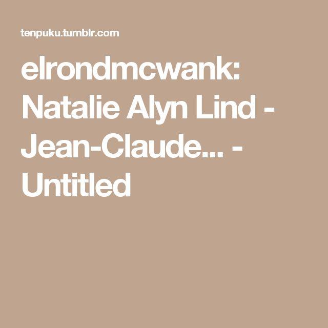 elrondmcwank:  Natalie Alyn Lind - Jean-Claude... - Untitled