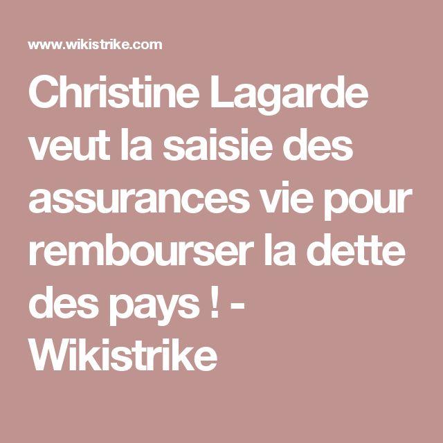 Christine Lagarde veut la saisie des assurances vie pour rembourser la dette des pays ! - Wikistrike