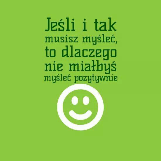 Myśl pozytywnie :-)