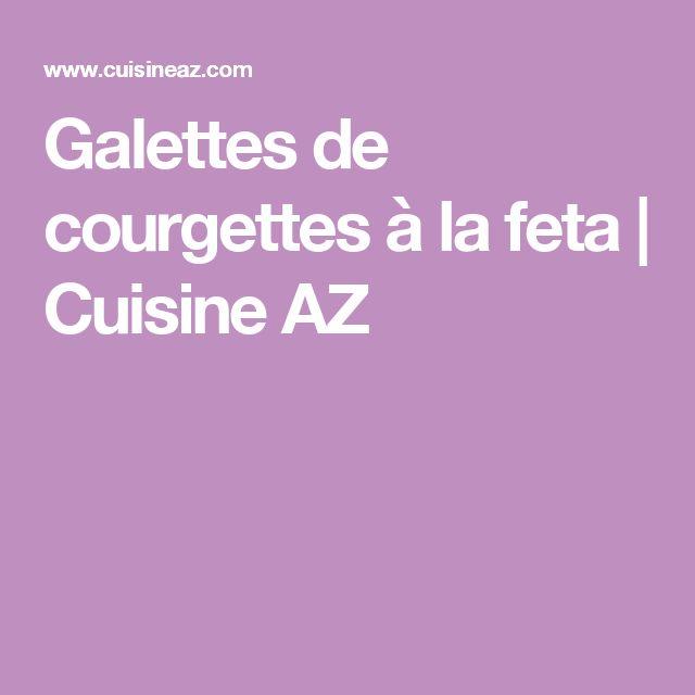 Galettes de courgettes à la feta   Cuisine AZ
