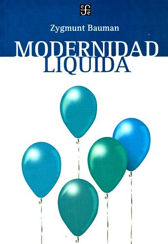 http://antropologiadelirante.blogspot.com/  Modernidad Líquida Zygmunt Bauman