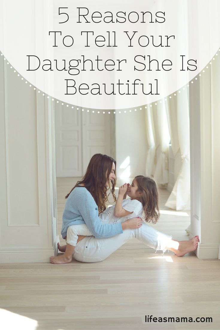 """There's been a bit of controversy in recent years over whether or not calling your daughter """"beautiful"""" is damaging. I, for one, disagree with this theory and want to share 5 reasons why you should tell your daughter she is beautiful."""